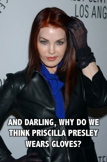 Absolutely Fabulous Ab Fab meme why do we think Priscilla Presley wears gloves