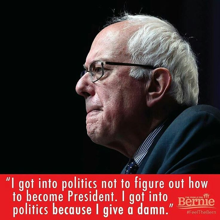 I got into politics not to figure out how to become President. I got into politics because I give a damn.