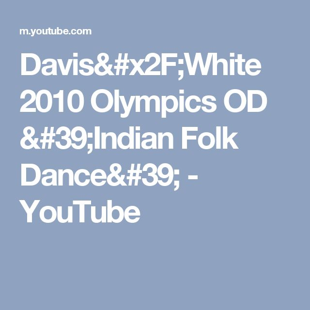 Davis/White 2010 Olympics OD 'Indian Folk Dance' - YouTube