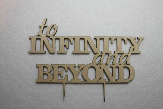 Custom To Infinity and Beyond Wedding Gift Cake Topper -Anniversary Cake Topper Laser Cut