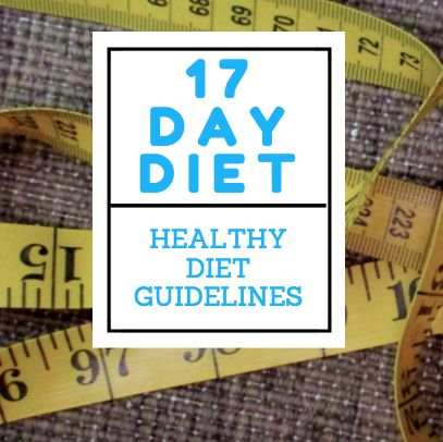 17 day diet guidelines, rules, do's and don'ts. The 17 day diet is clean eating, low carb, low sugar diet. Many people lose weight quickly on this diet. Try