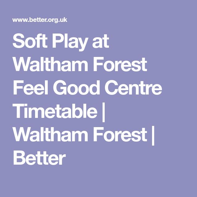 Soft Play at Waltham Forest Feel Good Centre Timetable | Waltham Forest | Better