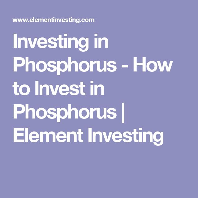 Investing in Phosphorus - How to Invest in Phosphorus | Element Investing
