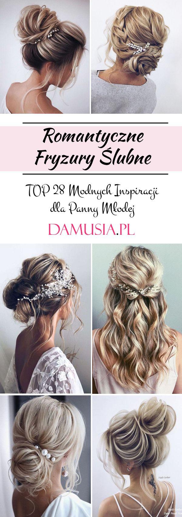 Romantyczne Fryzury Slubne Top 28 Modnych Inspiracji Dla Panny Mlodej Hair Styles Wedding Hairstyles Hair Makeup