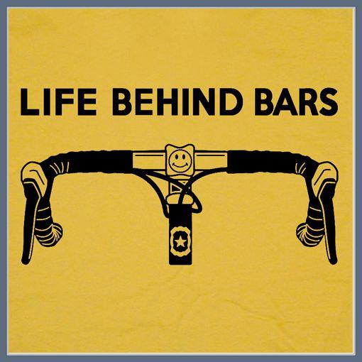 Life Behind Bars. Bike.
