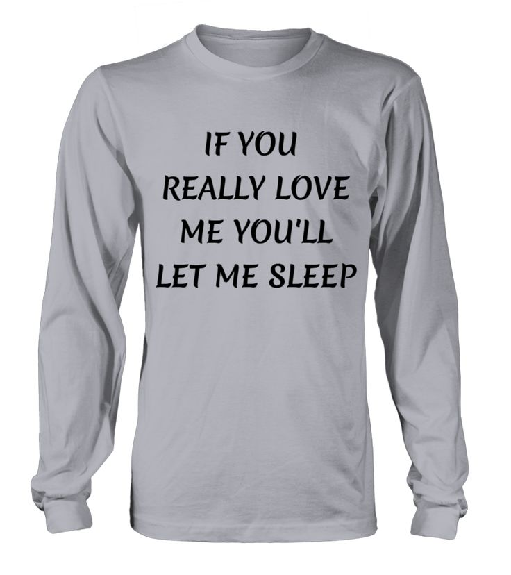 IF YOU  REALLY LOVE ME YOU'LL LET ME  #gift #idea #shirt #image #music #guitar #sing #art #mugs #new #tv #cool  #husband #wife