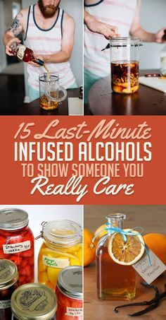 15 Last-Minute Infused Alcohols To Show Someone You Really Care