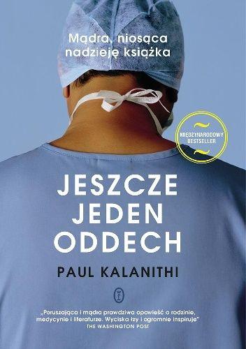 Poruszająca historia genialnego neurochirurga, który pewnego dnia stał się pacjentem.  Opowieść o odchodzeniu w zgodzie z sobą i ze światem.  Międzynarodowy fenomen wydawniczy  Numer 1 na liście bestsell...
