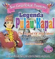 Seri Cerita Rakyat Nusantara Legenda Pulau Kapal Bilingual Full Collor.Shendiane Rimandani