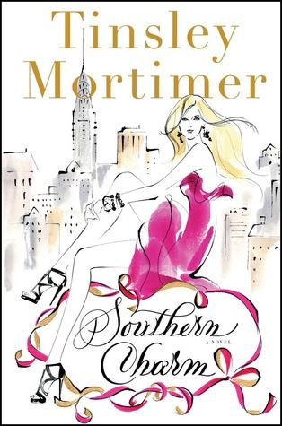 Southern Charm: A Novel by Tinsley Mortimer. (Real Housewives of New York)