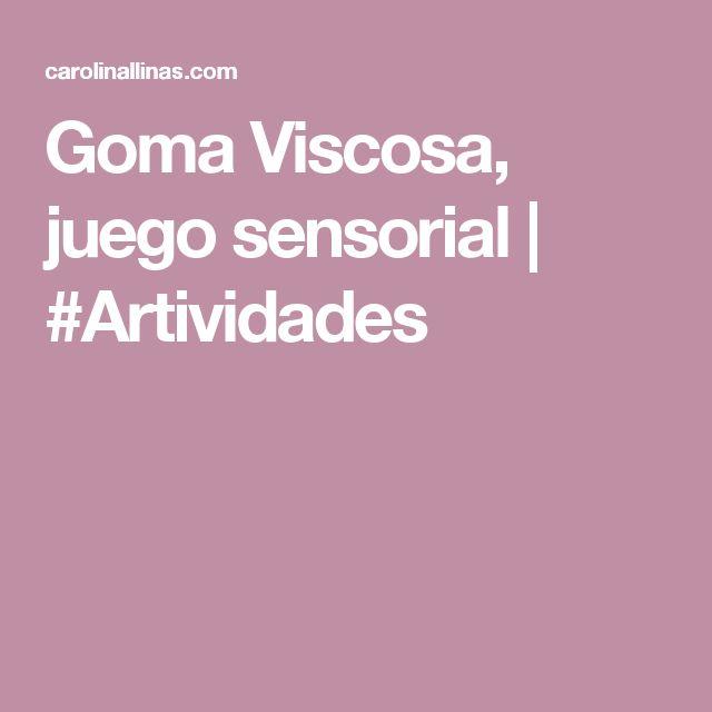 Goma Viscosa, juego sensorial   #Artividades