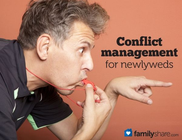 Conflict management for newlyweds; probably a good reminder for those not so newly wed...