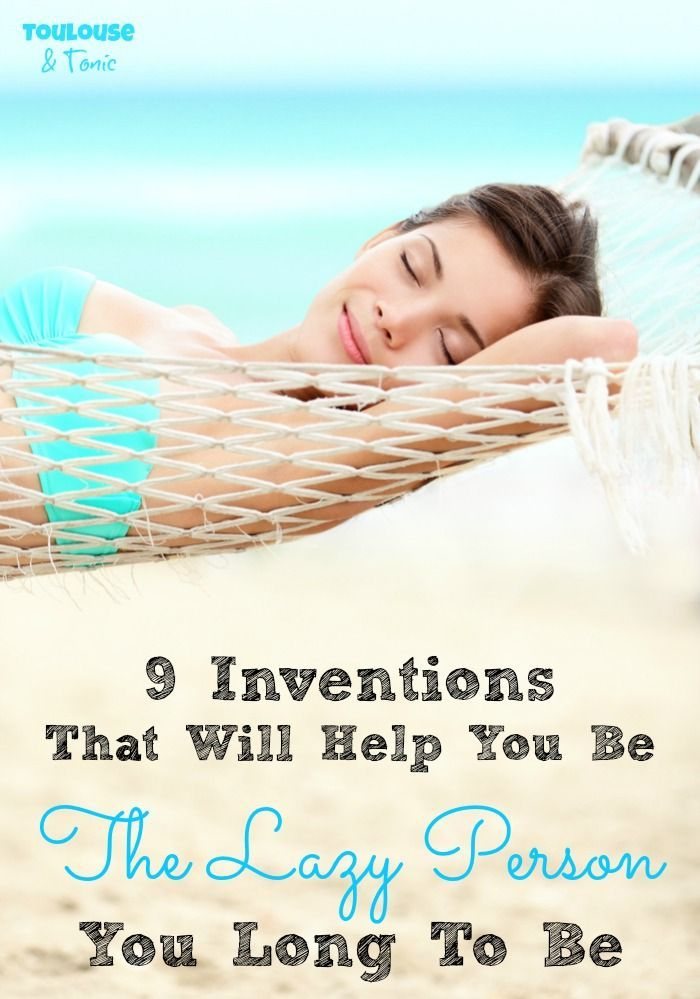 9 Inventions That Will Help You Be The Lazy Person You Long To Be - @toulousentonic