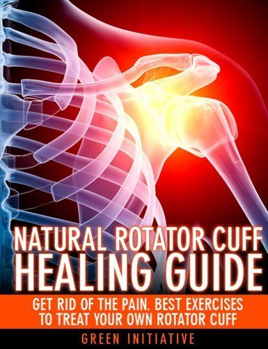 The Natural Rotator Cuff Healing Guide - Heal Your Cuff, Rid the Pain All On Your Own With Natural Exercises by Steven Kaiser. $10.58. 120 pages. Just had torn rotator cuff surgery? Don't want to suffer rotator cuff pain again? Cure your rotator cuff injury all on your own with effective rotator cuff exercises.  Learn what medical professionals don't want you to know.                            Show more                               Show less