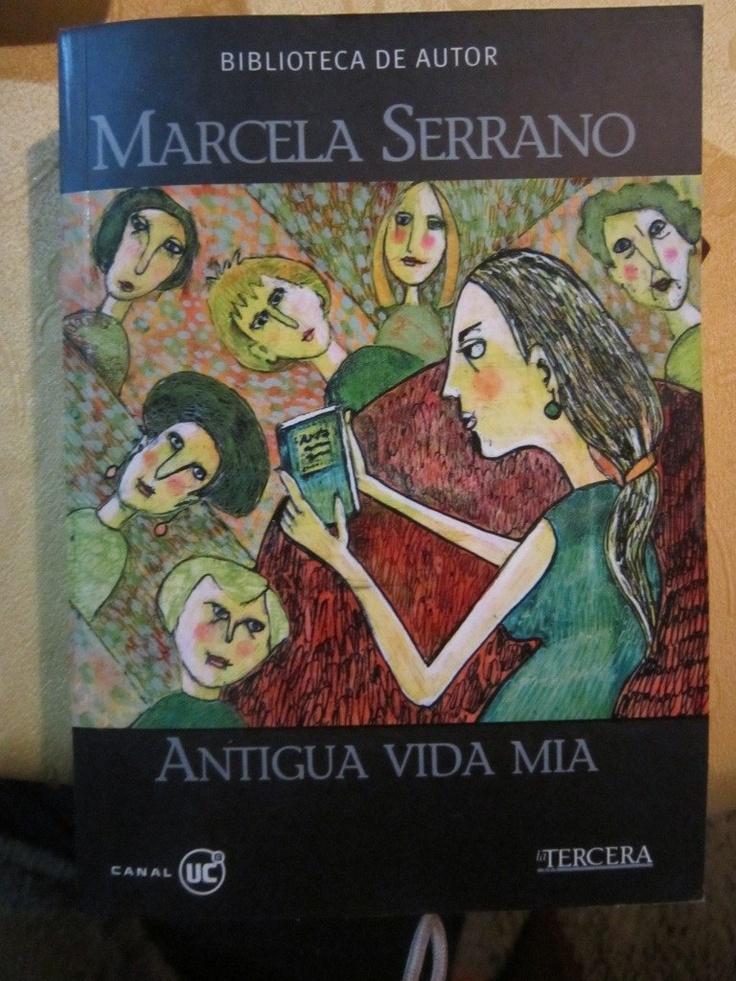 Antigua Vida Mía  Marcela Serrano