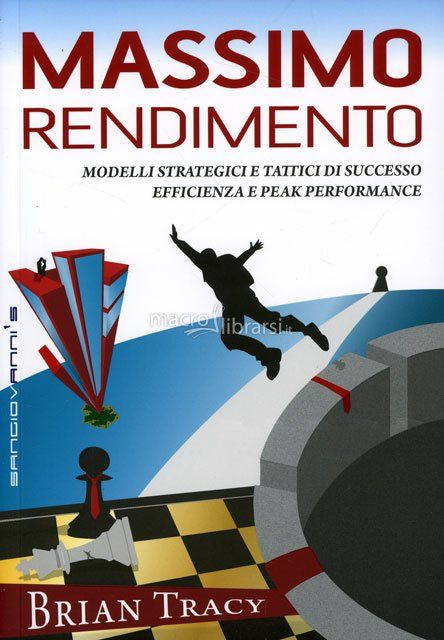 Brian Tracy - Modelli strategici e tattici di successo efficienza e peak performance - ★★★★★