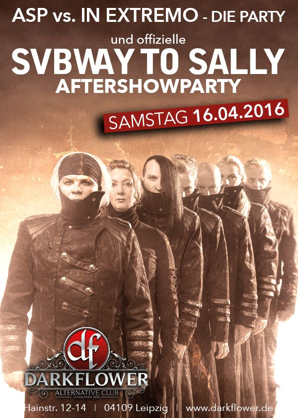 Samstag, 16.04.16 - http://darkflower.club/blog/events/asp-vs-in-extremo-offizielle-subway-to-sally-aftershow-party-from-dusk-till-dawn