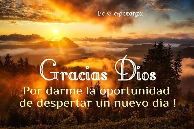 Gracias Dios por darme la oportunidad de despertar un nuevo día