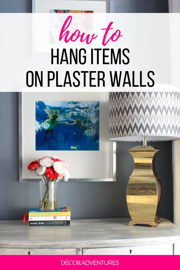 How To Hang Items On Plaster Walls Plaster Walls Wall Decor Decor