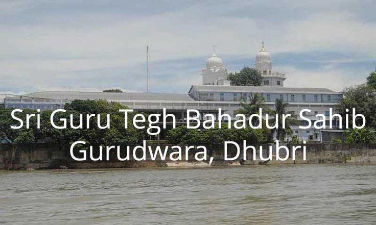 Amazing facts of Sri Guru Tegh Bahadur Sahib Gurudwara in Dhubri
