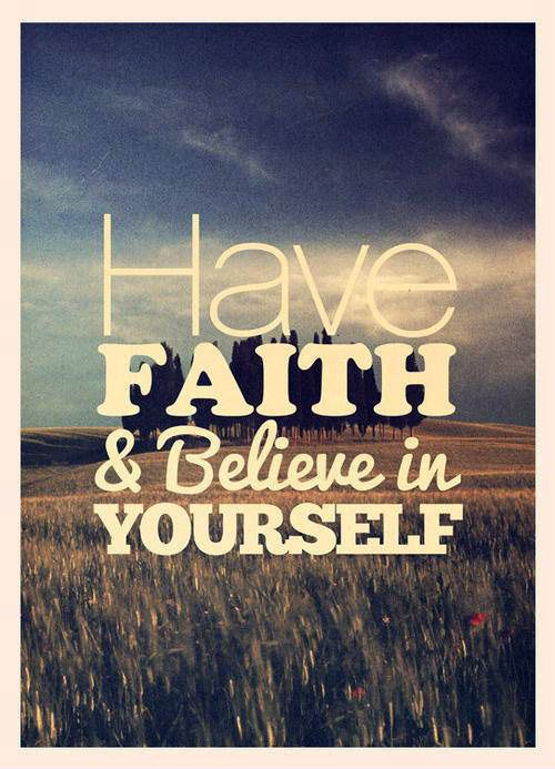 Have faith & believe in yourself #quote #inspire #creative