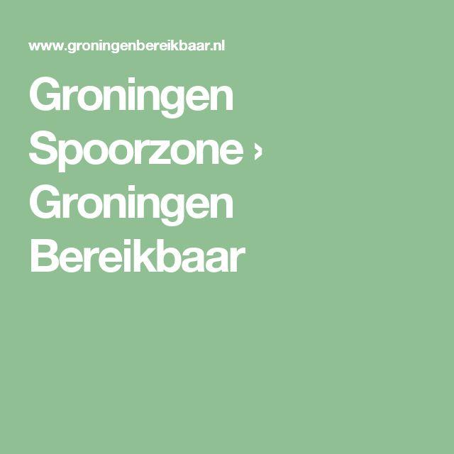 Groningen Spoorzone › Groningen Bereikbaar