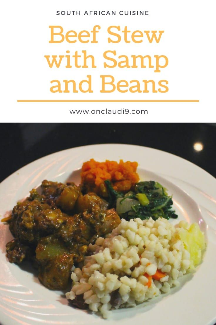 Samp And Beef Stew I South African Recipes I Onclaudi9 South African Recipes South African Dishes African Food