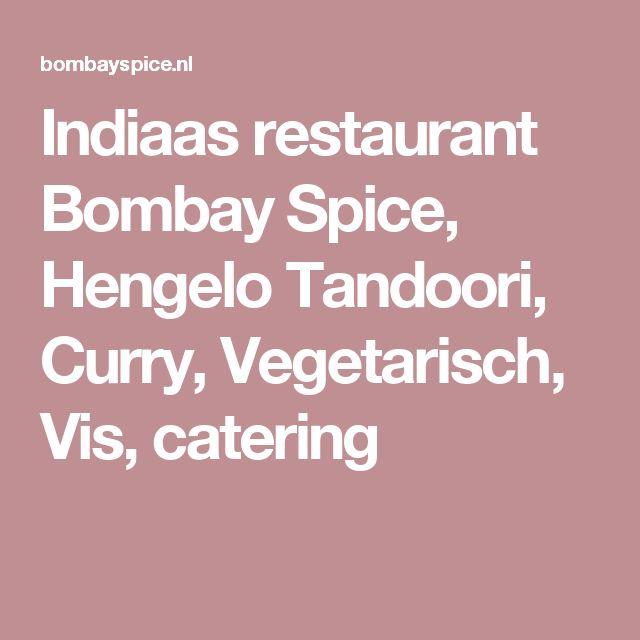 Indiaas restaurant Bombay Spice, Hengelo Tandoori, Curry, Vegetarisch, Vis, catering