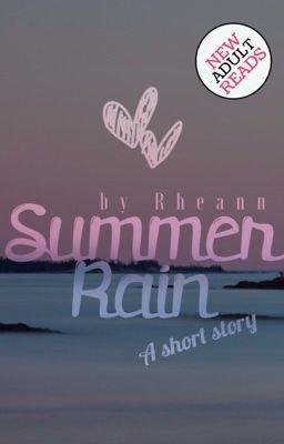 "You should read ""Summer Rain"" on #Wattpad. #shortstory"