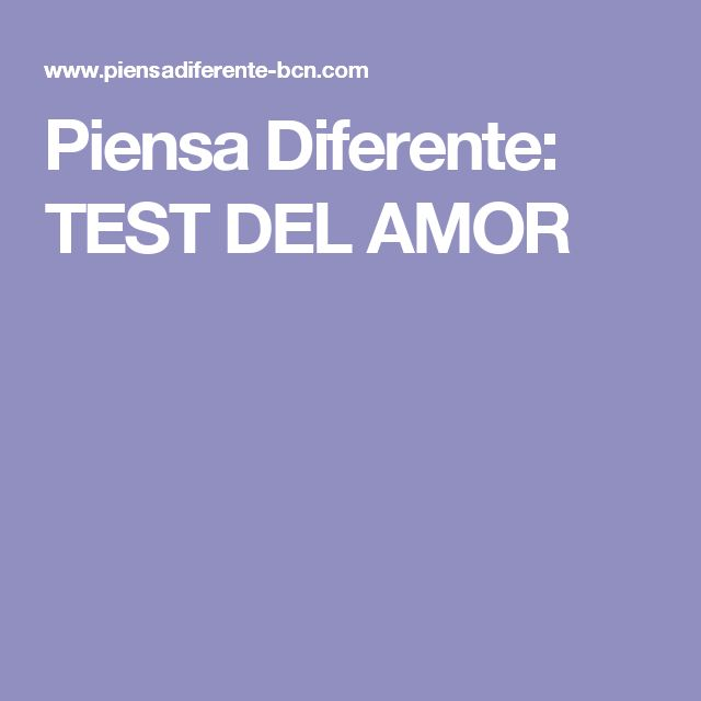 Piensa Diferente: TEST DEL AMOR