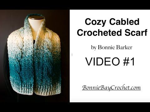 Cozy Cabled Scarf Crochet Along with Bonnie Barker