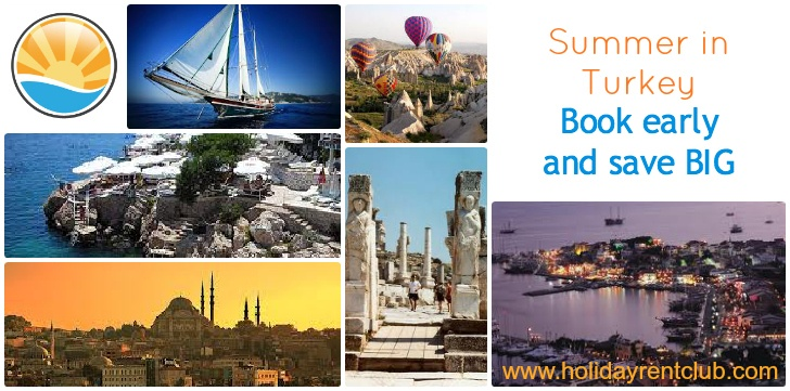 Summer vacation in Turkey - book early and save big!