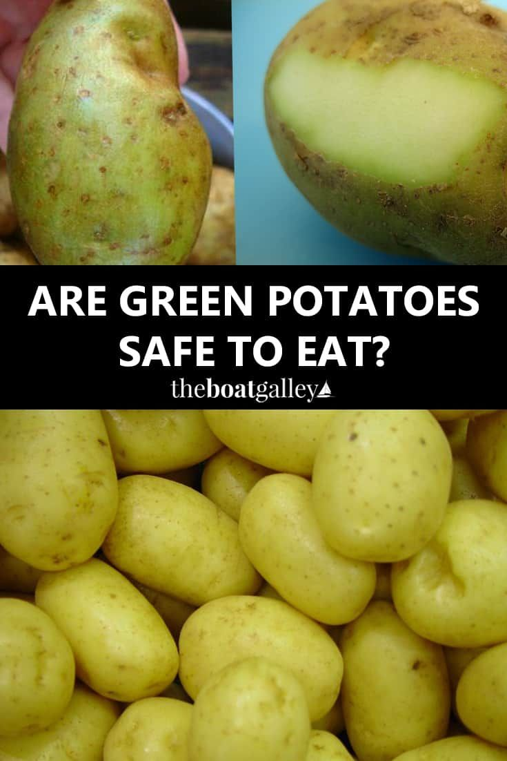 Are Green Potatoes Safe To Eat The Boat Galley Green Potatoes Potatoes Eat