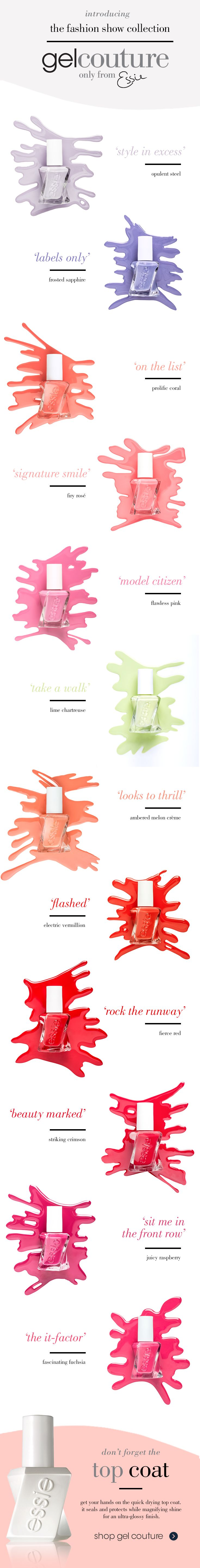 Turn heads on the runway in essie gel couture brights. These entrance makers are brilliantly boundary-pushing and flawlessly fashion-forward. From red-hot crimson nail polish to acid chartreuse, each long-wear shade vividly proclaims your place on couture's fabulous throne.
