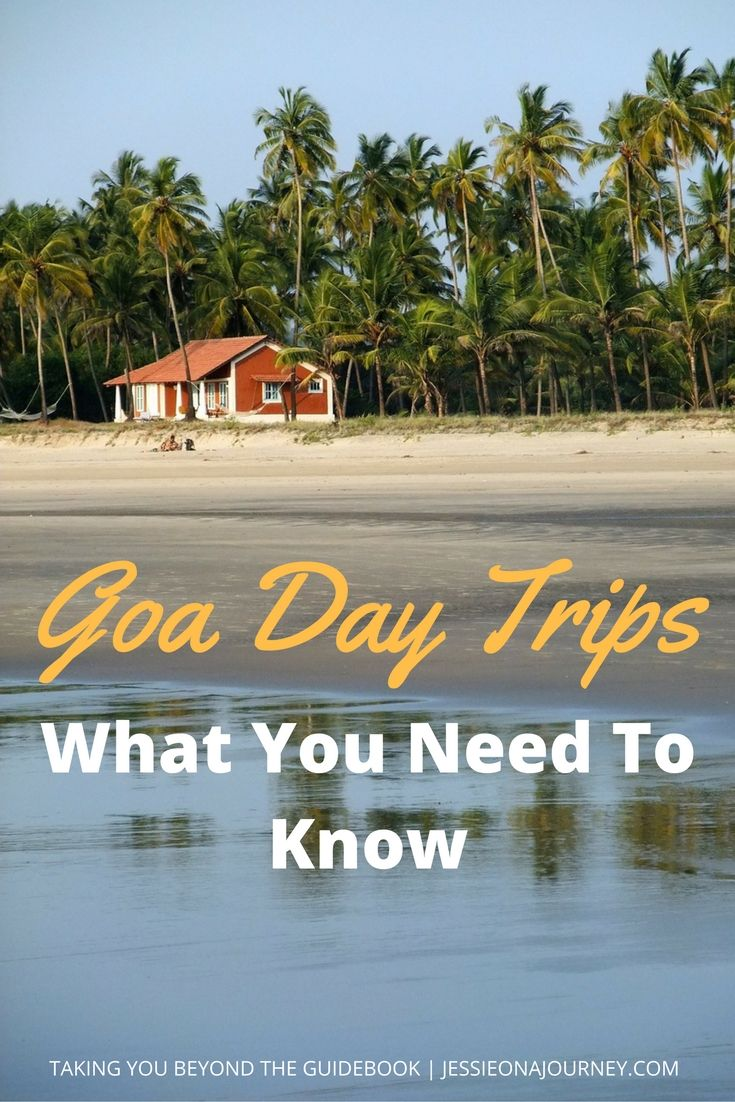 Goa Day Trips: What You Need To Know
