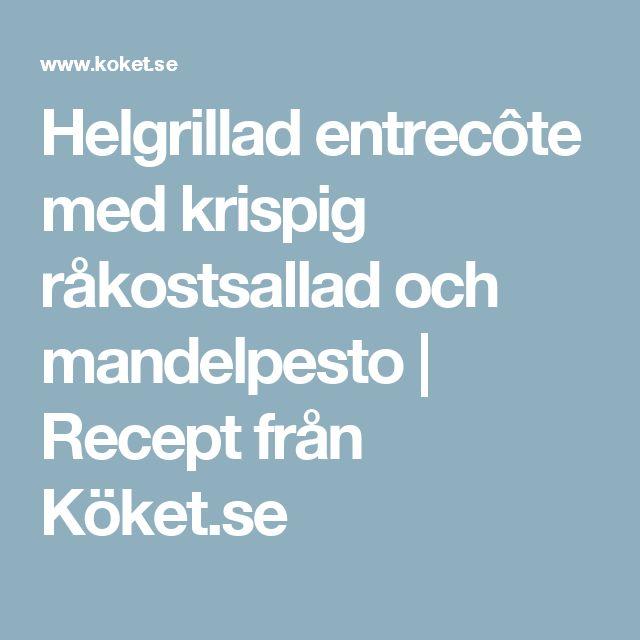 Helgrillad entrecôte med krispig råkostsallad och mandelpesto | Recept från Köket.se