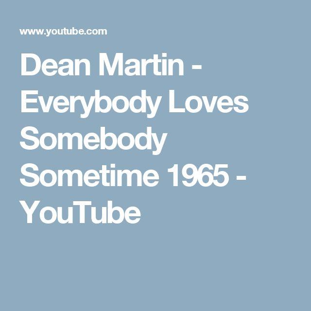 Dean Martin - Everybody Loves Somebody Sometime 1965 - YouTube