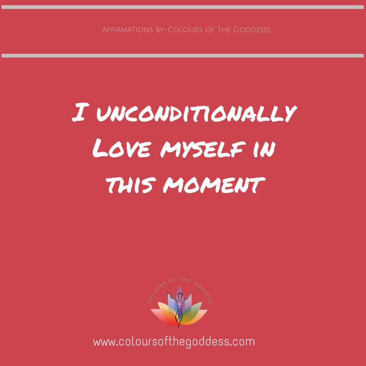 I unconditionally Love myself in this moment-Affirmations by @ColoursGoddess
