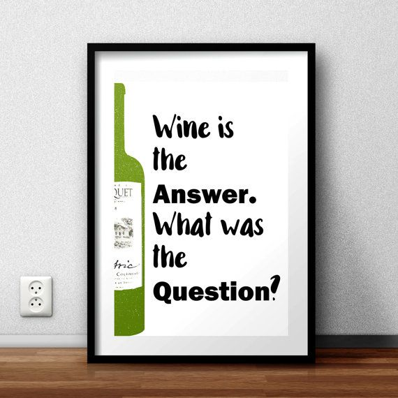 Wine Bottle, Red and White Wine Art, Wine is the Answer Printable Bottle, Bar Wall Art, Wine Question Quote Print, Alcohol Quote, Merlot Art