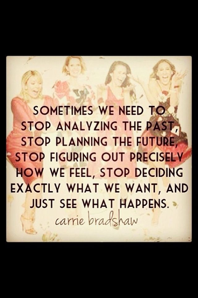 Carrie Bradshaw's Words Of Wisdom Words To Live By Pinterest Cool Words Of Wisdom Quotes
