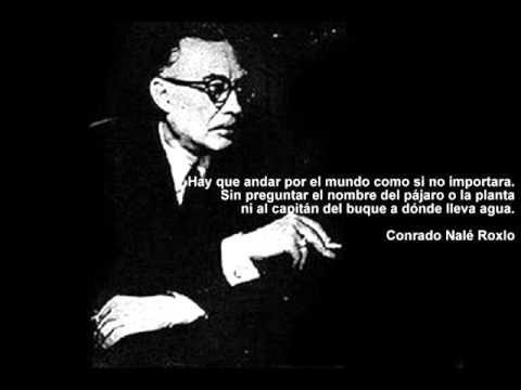 Conrado Nalé Roxlo (Hay Que Andar Por El Mundo) - YouTube