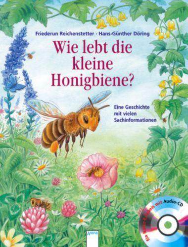 Wie lebt die kleine Honigbiene?   ARENA Verlag