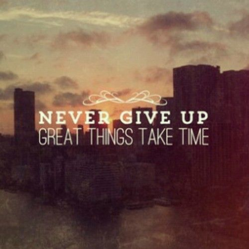 Never Give Up Love Quotes Sayings: 37 Best Good Things R Just Around The Corner Images On
