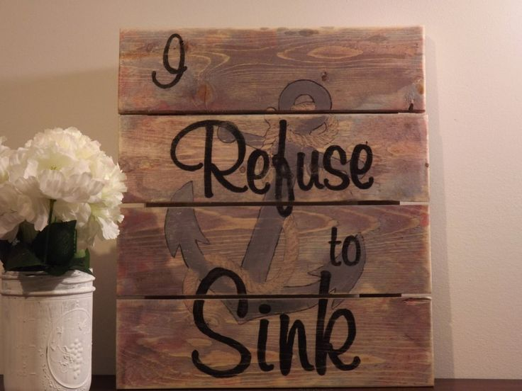 I Refuse To Sink Wall Sign-Pallet Sign-Inspirational Wall Art-Nautical Home Decor