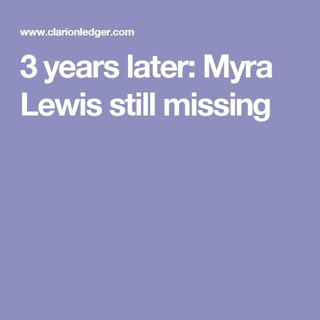 3 years later: Myra Lewis still missing
