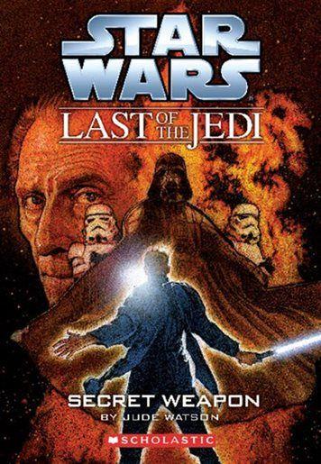 Star Wars Last of the Jedi #7: Secret Weapon by Jude Watson