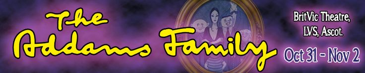 THE ADDAMS FAMILY Friday October 31st 2014 - Sunday November 2nd 2014. 7:30 pm - 10:00 pm BritVic Theatre, Ascot, Berkshire  http://www.berkshireeventsguide.co.uk/events/the-addams-family/