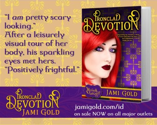 """Quote from Kira of Ironclad Devotion: """"I am pretty scary looking."""" After a leisurely visual tour of her body, his sparkling eyes met hers. """"Positively frightful."""""""