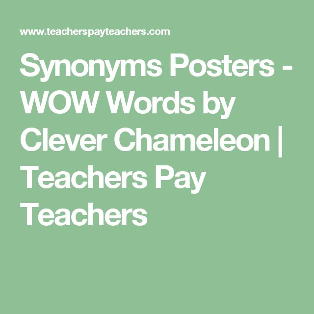 Synonyms Posters - WOW Words by Clever Chameleon | Teachers Pay Teachers