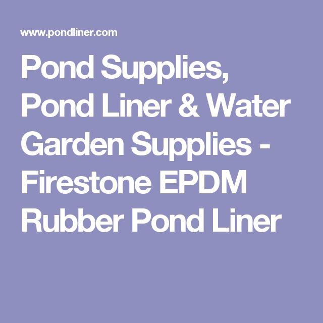 Pond Supplies, Pond Liner & Water Garden Supplies - Firestone EPDM Rubber Pond Liner